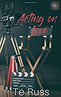 Acting on Love (Lessons in Love)