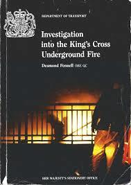 Investigation Into The King's Cross Underground Fire: Presented To Parliament By The Secretary Of State For Transport By Command Of Her Majesty, November 1988