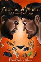 Acorns To Wheat (Chasseen Family Saga #1)