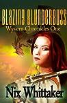 Blazing Blunderbuss (Wyvern Chronicles #1)