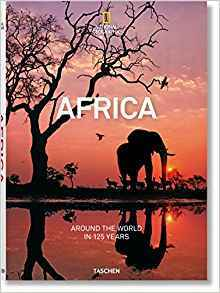 National Geographic. Around the World in 125 Years Africa
