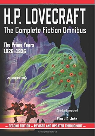 H.P.Lovecraft-The Complete Fiction Omnibus Collection- The Prime Years 1926-1936 - Howard Phillips Lovecraft, Finn J.D. John