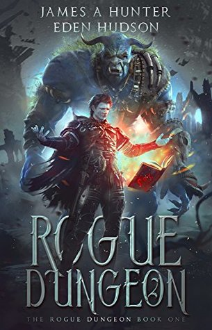 Rogue Dungeon by James A. Hunter