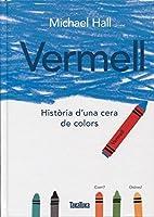 Vermell: histoira de`una cera de colors