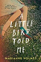 A Little Bird Told Me: a twisty yet tender debut about family, secrets, and the lies we tell ourselves