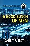 A Good Bunch of Men: A Dickie Floyd Detective Novel