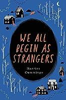 We all Begin as Strangers