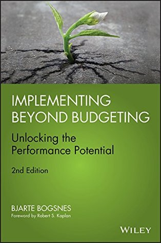 Implementing Beyond Budgeting: Unlocking the Performance Potential, 2nd edition