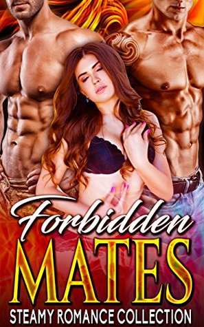 Forbidden Mates: Steamy Romance Collection