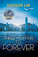 Three Months to Forever