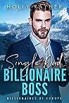 Single Dad, Billionaire Boss (Billionaires of Europe #2)