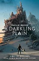 A Darkling Plain (Mortal Engines Quartet #4)