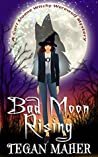 Bad Moon Rising (Cori Sloane Witchy Werewolf,#3)