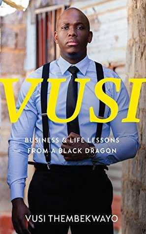 Vusi: Business & life lessons from a black dragon
