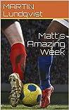 Matt's Amazing Week