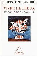 Vivre Heureux:  Psychologie Du Bonheur