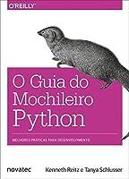 Guia do Mochileiro Python, O: Melhores Praticas Para Desenvolvimento