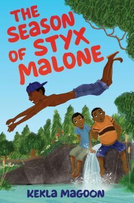 The Season of Styx Malone by Kekla Magoon