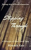 Slipping Through: Journey into different dimensions
