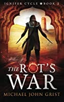 The Rot's War (Ignifer Cycle) (Volume 2)