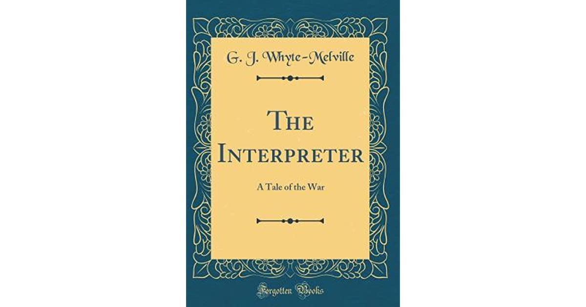 The Interpreter A Tale of the War