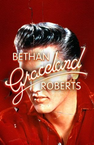 Graceland by Bethan Roberts