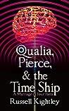 Qualia, Pierce, & the Time Ship