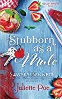 Stubborn as a Mule (Sex and Sweet Tea Series) (Volume 2)
