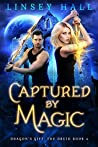 Captured by Magic (Dragon's Gift: The Druid #4)