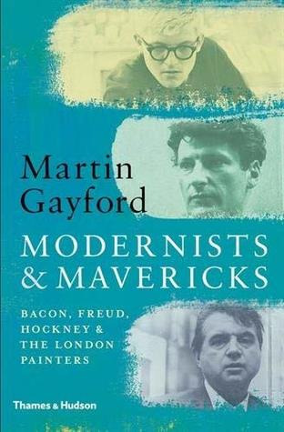 Modernists and Mavericks: Bacon, Freud, Hockney and the London Painters