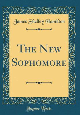 The New Sophomore  by  James Shelley Hamilton