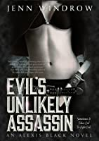 Evil's Unlikely Assassin (An Alexis Black Novel #1)