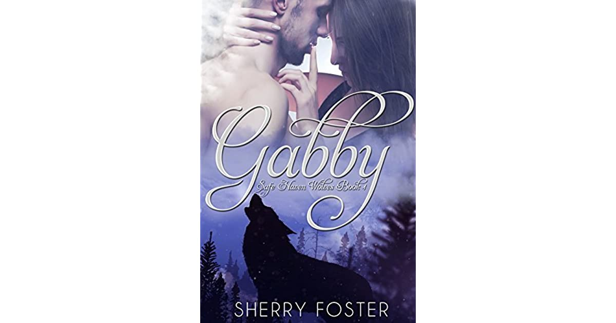 5aa4e8ba2bf7 Gabby (Safe Haven Wolves Book 1) by Sherry Foster