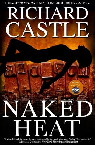 Naked Heat (Nikki Heat, #2) by Richard Castle