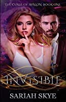 Invisible (The Curse of Avalon) (Volume 1)