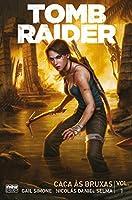 Tomb Raider. Caça às Bruxas - Volume 1