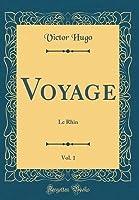 Voyage, Vol. 1: Le Rhin (Classic Reprint)