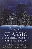 Murder Under the Christmas Tree: Classic Mysteries for the Festive Season