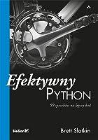 Efektywny Python. 59 sposobów na lepszy kod