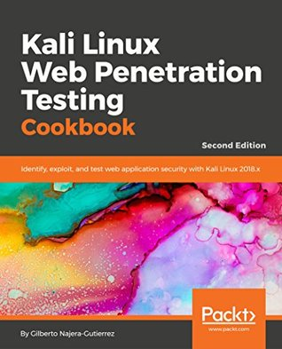 Kali Linux Web Penetration Testing Cookbook by Gilberto Najera-Gutierrez