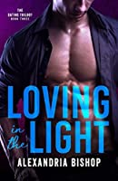 Loving in the Light (Dating Trilogy Book 3)