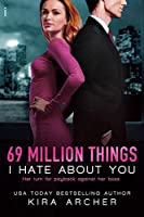 69 Million Things I Hate About You (Winning the Billionaire, #1)