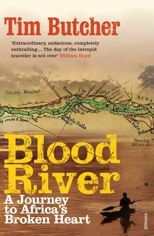 Blood River: A Journey to Africa's Broken Heart