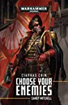 Choose Your Enemies (Ciaphas Cain #10)