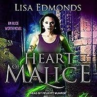 Heart of Malice (Alice Worth, #1)