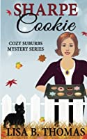 Sharpe Cookie (Cozy Suburbs Mystery Series)