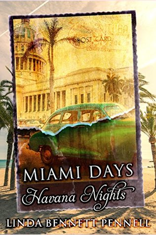 Miami Days Havana Nights by Linda Bennett Pennell
