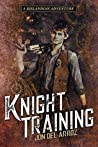 Knight Training (The Adventures of Baron Von Monocle, #1.5)