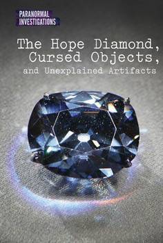 The Hope Diamond, Cursed Objects, and Unexplained Artifacts