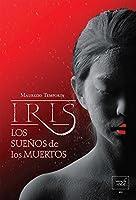 Iris, los sueños de los muertos (Iris #2)